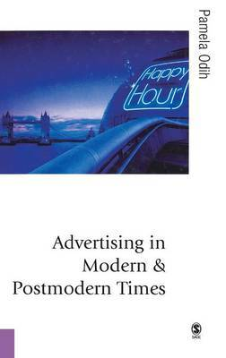 Advertising in Modern and Postmodern Times by Pamela Odih image