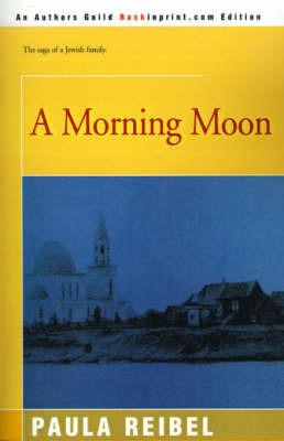 A Morning Moon by Paula Reibel