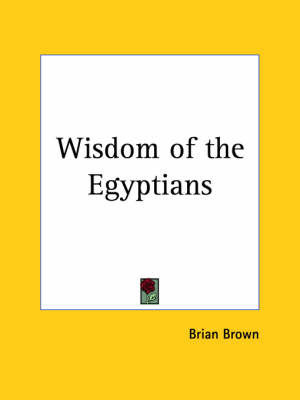Wisdom of the Egyptians (1923) by Brian Brown