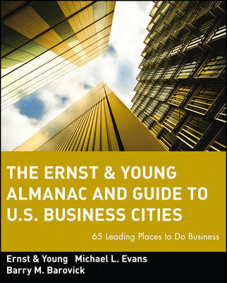 The Ernst & Young Almanac and Guide to U.S. Business Cities by Ernst & Young LLP