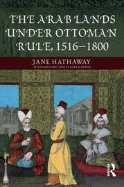 The Arab Lands under Ottoman Rule by Jane Hathaway image