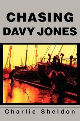 Chasing Davy Jones by Charlie Sheldon