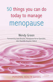 50 Things You Can Do Today to Manage the Menopause by Wendy Green image