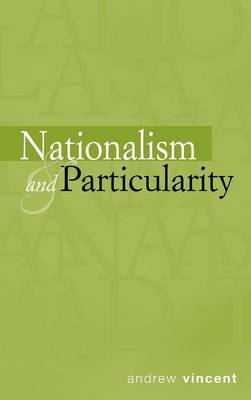 Nationalism and Particularity by Andrew Vincent image