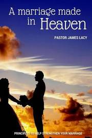 A Marriage Made in Heaven by James Lacy image