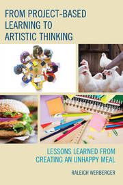 From Project-Based Learning to Artistic Thinking by Raleigh Werberger