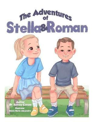 The Adventures of Stella & Roman by Dr Jeffrey L Carson image
