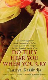 Do They Hear You When You Cry by Fauziya Kassindja image