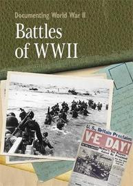 Documenting WWII: Battles Of World War II by Neil Tonge image