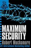 Maximum Security (CHERUB #3) by Robert Muchamore