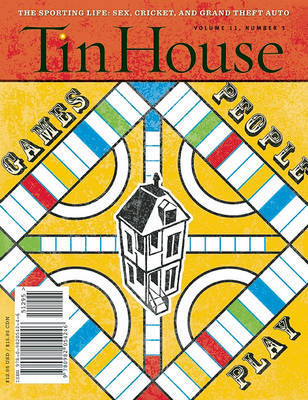 Tin House, Issue 43, Volume 11, Number 3
