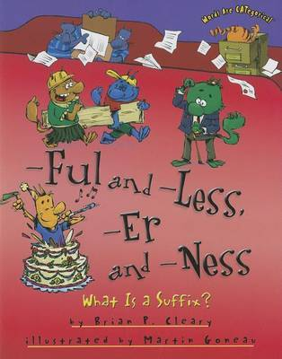 -Ful and -Less, -Er and -Ness by Brian P Cleary