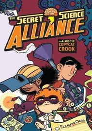 Secret Science Alliance and the Copycat Crook by Eleanor Davis