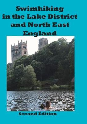Swimhiking in the Lake District and North East England by Peter Hayes