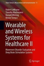 Wearable and Wireless Systems for Healthcare II by Robert LeMoyne