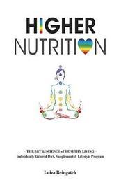 Higher Nutrition by Luiza Reingatch