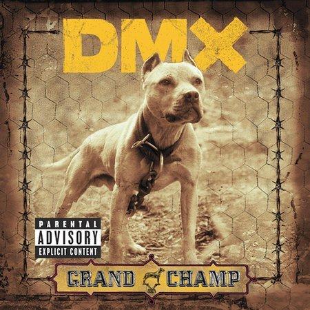 Grand Champ [Explicit Lyrics] by DMX