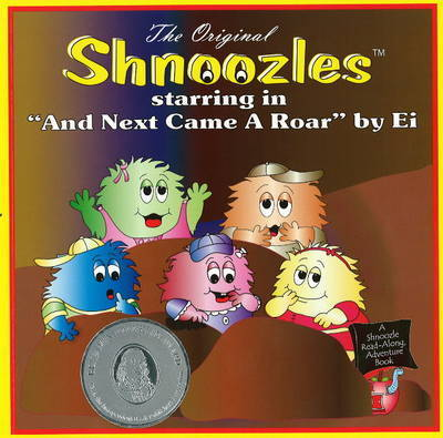 "The Original ""Shnoozles"" Starring in ""And Next Came a Roar"" by Eileen Morris"