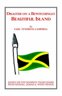 Disaster on a Bewitchingly Beautiful Island by Earl Vendryes Campbell