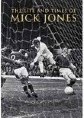 The Life & Times of Mick Jones by David Saffer