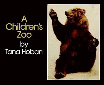 A Children's Zoo by Tana Hoban