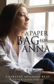 A Paper Bag for Anna by Charlene Arseneau Reid