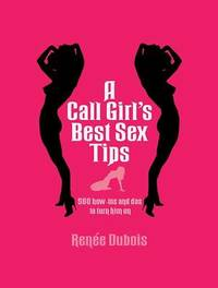 A Call Girl's Best Sex Tips by Renee Dubois image