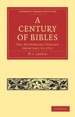 A Century of Bibles by W.J. Loftie