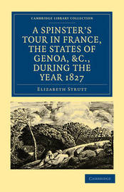 Cambridge Library Collection - Travel, Europe by Elizabeth Strutt