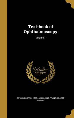 Text-Book of Ophthalmoscopy; Volume 1 by Edward Greely 1837-1888 Loring image