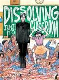 Junji Ito's Dissolving Classroom by Junji Ito
