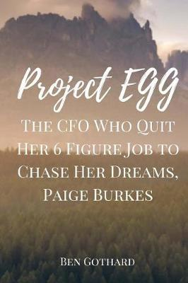 The CFO Who Quit Her 6 Figure Job to Chase Her Dreams, Paige Burkes by Ben Gothard