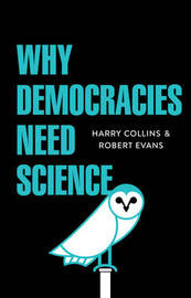 Why Democracies Need Science by Harry Collins