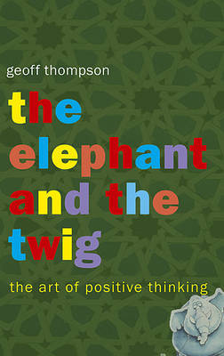 The Elephant and The Twig by Geoff Thompson image