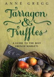 Tarragon & Truffles by Anne Gregg image