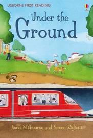 Under The Ground by Anna Milbourne