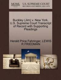 Buckley (Jim) V. New York. U.S. Supreme Court Transcript of Record with Supporting Pleadings by Herald Price Fahringer