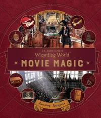 J. K. Rowling's Wizarding World: Movie Magic Volume Three: Amazing Artifacts by Insight Editions