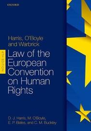 Harris, O'Boyle, and Warbrick Law of the European Convention on Human Rights by David Harris