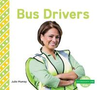 Bus Drivers by Julie Murray