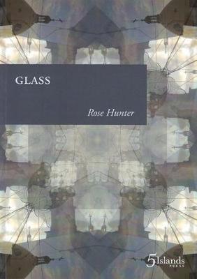 Glass by Rose Hunter