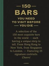 150 Bars You Need to Visit Before You Die by Jurgen Lijcops