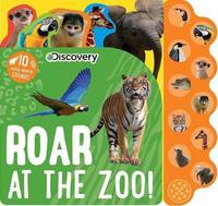 Discovery: Roar at the Zoo! by Editors Of Silver Dolphin Books
