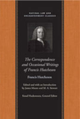 Correspondence & Occasional Writings of Francis Hutcheson by Francis Hutcheson