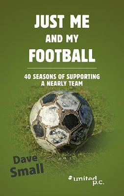 Just Me and My Football by Dave Small