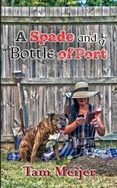 A Spade and a Bottle of Port by Mjt Meijer
