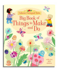 Big Book of Farmyard Tales Things to Make and Do by Anna Milbourne