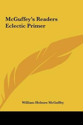 McGuffey's Readers Eclectic Primer by William Holmes McGuffey image