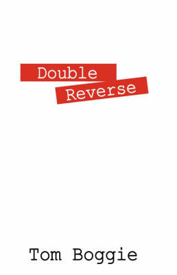 Double Reverse by Tom Boggie