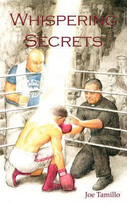 Whispering Secrets by Joe Tamillo